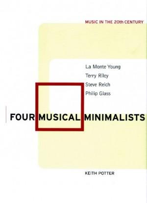 Four Musical Minimalists