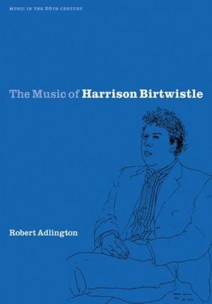 The Music of Harrison Birtwistle