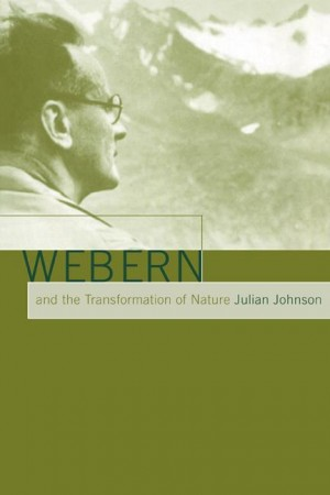 Webern and the Transformation of Nature