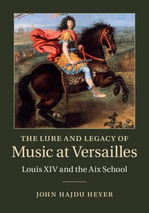 The Lure and Legacy of Music at Versailles