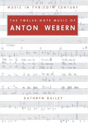 The Twelve-Note Music of Anton Webern