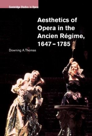 Aesthetics of Opera in the Ancien Régime, 1647–1785