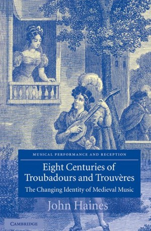 Eight Centuries of Troubadours and Trouvères