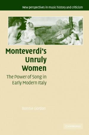 Monteverdi's Unruly Women