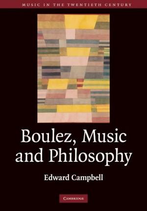Boulez, Music and Philosophy