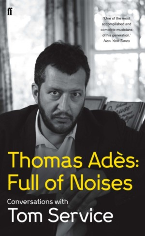 Thomas Adès: Full of Noises