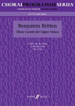 Benjamin Britten: Three Carols