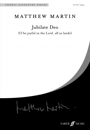 Matthew Martin: Jubilate Deo: Oh be joyful in the Lord Product Image