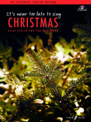 H. Pegler_Pam Wedgwood: It's never too late to sing: Christmas