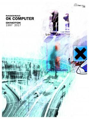 Radiohead: OK Computer OKNOTOK 1997 2017 (GTAB) Product Image