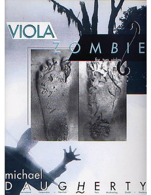 Michael Daugherty: Viola Zombie