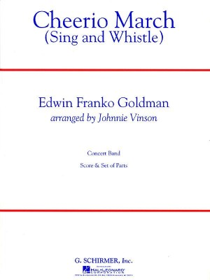 Edwin Franko Goldman: Cheerio March (Sing and Whistle)