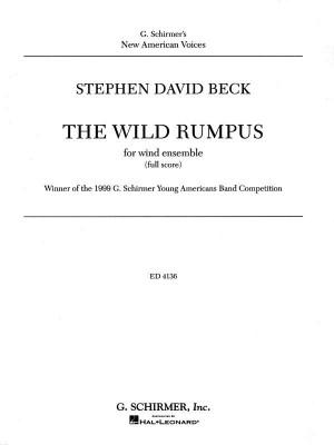 Stephen David Beck: The Wild Rumpus (Concert Band Score)