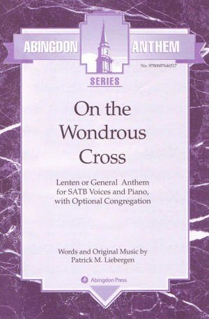 Patrick M. Liebergen: On The Wonderous Cross