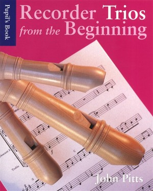 Recorder Trios From The Beginning: Pupil's Book