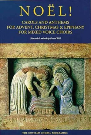 Noël! Carols And Anthems For Advent, Christmas