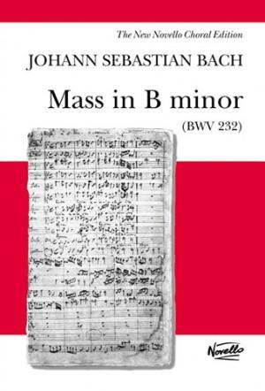 Johann Sebastian Bach: Mass In B Minor BWV 232 - Novello Edition