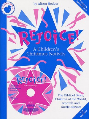 Alison Hedger: Rejoice! A Childrens Christmas Nativity
