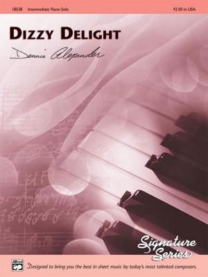Dennis Alexander: Dizzy Delight