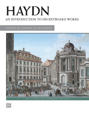 Franz Joseph Haydn: An Introduction to His Keyboard Works