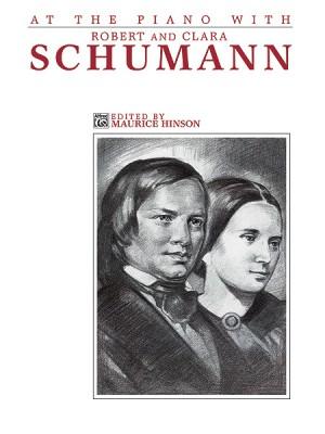 Robert Schumann: At the Piano with Robert and Clara Schumann
