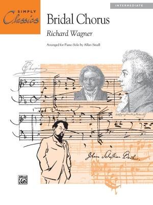 Richard Wagner: Bridal Chorus from Lohengrin