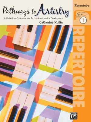 Catherine Rollin: Pathways to Artistry: Repertoire, Book 1