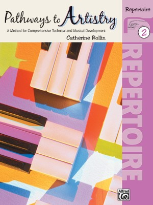 Catherine Rollin: Pathways to Artistry: Repertoire, Book 2