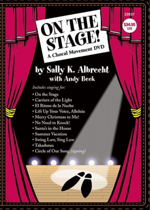 Sally K. Albrecht/Andy Beck: On the Stage! A Choral Movement DVD