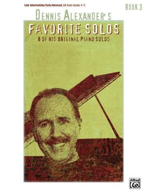Dennis Alexander: Dennis Alexander's Favorite Solos, Book 3