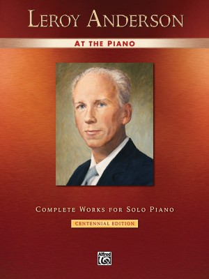 Leroy Anderson: Leroy Anderson at the Piano