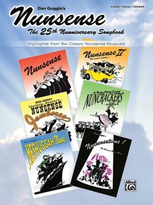 Dan Goggin: Nunsense: The 25th Nunniversary Songbook