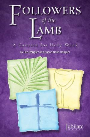 Lee Dengler/Susan Naus Dengler: Followers of the Lamb