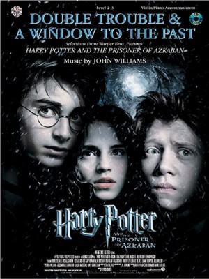 John Williams: Double Trouble & A Window to the Past for Strings (selections from Harry Potter and the Prisoner of Azkaban)