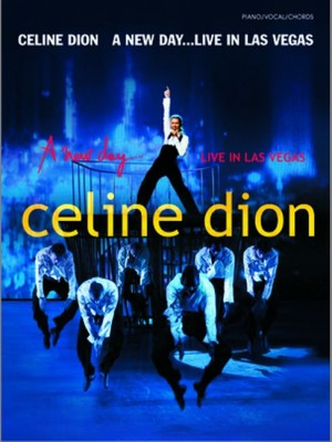 Celine Dion: A New Day ... Live in Las Vegas