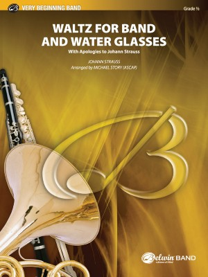 Johann Strauss: Waltz for Band and Water Glasses (with Apologies to Johann Strauss)