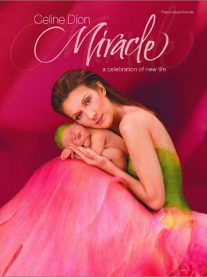 Celine Dion: Miracle -- A Celebration of New Life