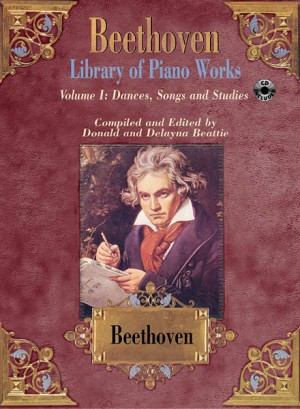 Ludwig van Beethoven: Library of Piano Works, Volume I: Dances, Songs, & Studies
