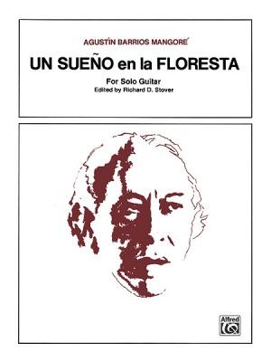 Agustín Barrios Mangoré: Un Sueno en la Floresta