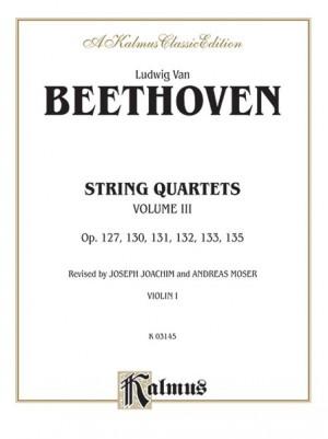 Ludwig van Beethoven: String Quartets, Volume III, Op. 127, 130, 131,132, 133, 135