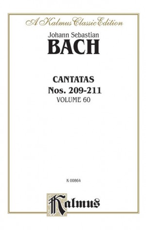 Johann Sebastian Bach: Cantatas Nos. 209, Non sa che sia dolore (Soprano); 210, O holder Tag (Soprano); 210a, O angenehme Melodei (Soprano); 211, Schweight stille, plaudert nicht (Soprano, Tenor, Bass)