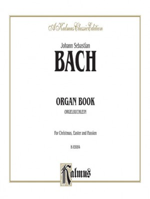 Johann Sebastian Bach: Organbook (Orgelbuchlein)