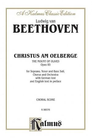 Ludwig van Beethoven: Christ at Mt. Olive, Op. 85 (Christus am Oelberge)