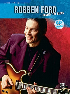 Robben Ford -- Playin' the Blues