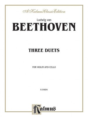 Ludwig Van Beethoven: Three Duets for Violin and Cello