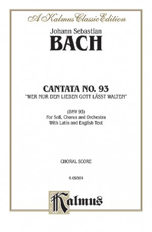 Johann Sebastian Bach: Cantata No. 93 -- Wer nur den lieben Gott lasst walten