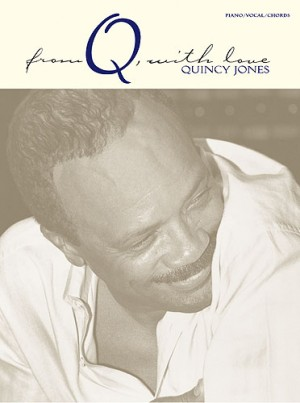Quincy Jones: From Q With Love