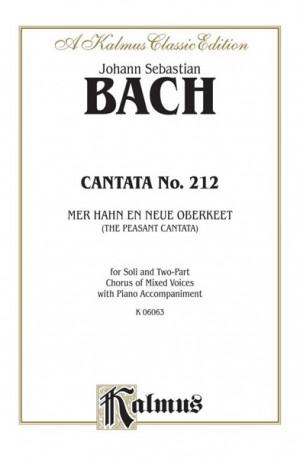 Johann Sebastian Bach: Cantata No. 212 -- Mer hahn en neue Oberkeet