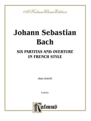 Johann Sebastian Bach: Six Partitas and Overture in French Style