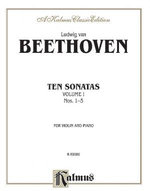 Ludwig van Beethoven: Ten Violin Sonatas, Volume I (Nos. 1-5)